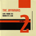 The Jayhawks - Live From The Women's Club, Vol. 2