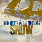 Snow Tha Product - Good Nights & Bad Mornings