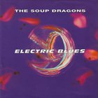 The Soup Dragons - Electric Blues (EP)