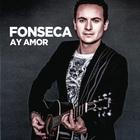Fonseca - Ay Amor (CDS)