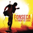 Fonseca - Tu Amor Ya Sabe (Balada) (CDS)
