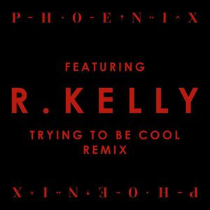 Trying To Be Cool (Feat. R. Kelly) (Remix)