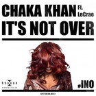 Chaka Khan - It's Not Over (Feat. Lecrae) (CDS)