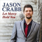 Jason Crabb - Let Mercy Hold You (CDS)