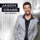 Jason Crabb - Love Is Stronger