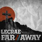 Lecrae - Far Away (CDS)