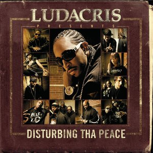 Ludacris Presents... Disturbing Tha Peace (Explicit Version)
