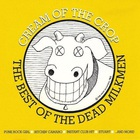 Cream Of The Crop: The Best Of The Dead Milkmen