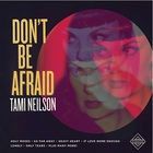Tami Neilson - Don't Be Afraid