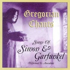 Gregorian Chants: Songs Of Simon & Garfunkel