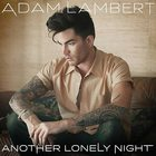 Adam Lambert - Another Lonely Night (CDS)
