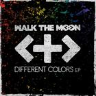 Walk the Moon - Different Colors (EP)