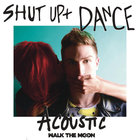Walk the Moon - Shut Up And Dance (Acoustic) (CDS)