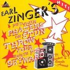 Earl Zinger's Put Your Phazers On Stun Throw Your Health Food Skyward