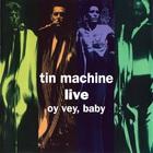 Tin Machine Live: Oy Vey, Baby