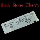 Black Stone Cherry - Rock N' Roll Tape