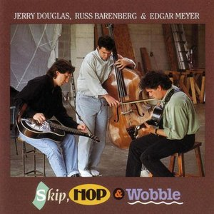 Skip, Hop & Wobble (Feat. Russ Barenberg & Edgar Meyer)