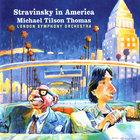 Stravinsky In America - Michael Tilson Thomas