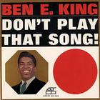 Ben E. King - Don't Play That Song! (Vinyl)