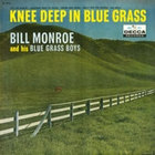 Bill Monroe - Knee Deep In Bluegrass (Vinyl)