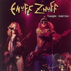 Enuff Z'nuff - Tonight, Sold Out