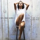 Selena Gomez - Good For You (Yellow Claw And Cesqeaux Remix) (CDS)