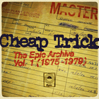 Cheap Trick - The Epic Archive Vol. 1 (1975-1979)