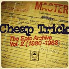 Cheap Trick - The Epic Archive, Vol. 2 (1980-1983)