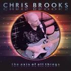 Chris Brooks - The Axis Of All Things