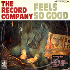 The Record Company - Feels So Good (EP)