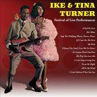 Ike & Tina Turner - Festival Of Live Performances (Reissued 2011)
