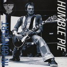 Humble Pie - King Biscuit Flower Hour Presents: Humble Pie In Concert