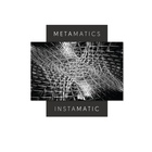 Metamatics - Instamatic