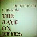 The Raveonettes - I Wanna Be Adored (CDS)