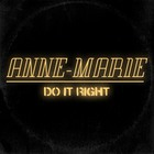 Anne-Marie - Do It Right (CDS)