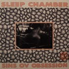 Sleep Chamber - Sins Ov Obsession