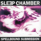 Sleep Chamber - Spellbound Submission