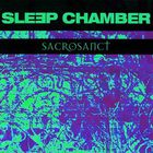 Sleep Chamber - Sacrosanct