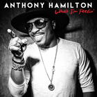 Anthony Hamilton - What I'm Feelin'