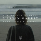 Martin Garrix - Now That I've Found You (CDS)