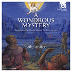 A Wondrous Mystery - Renaissance Choral Music For Christmas