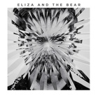 Eliza And The Bear (Deluxe Edition)