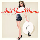 Ain't Your Mama (CDS)