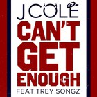 J. Cole - Can't Get Enough (Feat. Trey Songz) (CDS)