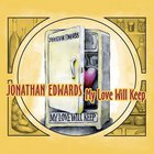 Jonathan Edwards - My Love Will Keep
