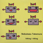 Nobukazu Takemura - Hiking & Viking (CDS)