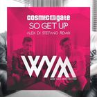 Cosmic Gate - So Get Up (Alex Di Stefano Remix) (CDS)