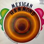 Mexican Hammond (Vinyl)