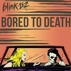 Blink-182 - Bored To Death (CDS)
