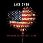 Jake Owen - American Country Love Song (CDS)